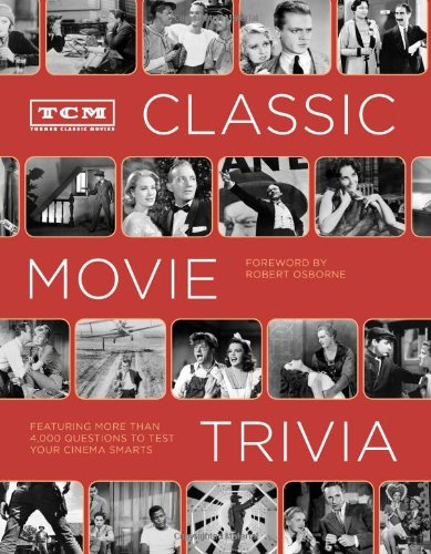 TCM Classic Movie Trivia: Featuring More Than 4,000