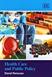 Health Care and Public Policy, David Reisman, 1848443471
