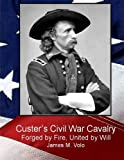 Custer's Civil War Cavalry, James M. Volo, 1492865419