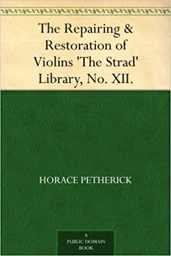 The Repairing & Restoration of Violins 'The Strad' Library,