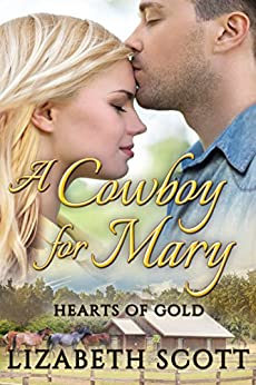 A Cowboy for Mary (Hearts of Gold Book 3) by [Scott, Lizabeth]