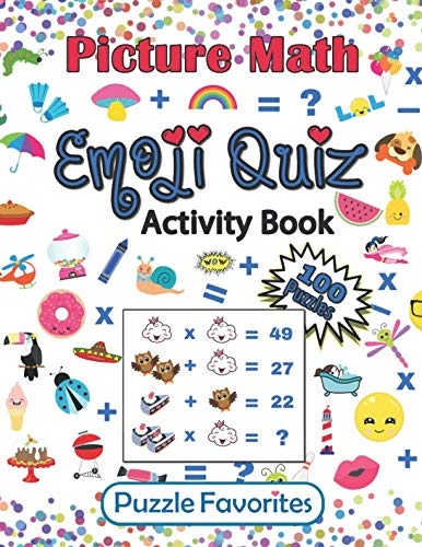 Pdf Entertainment Picture Math Emoji Quiz Activity Book: 100 Fun Brain Boosting Puzzles to Challenge Your Mind, for Kids and Adults of All Ages