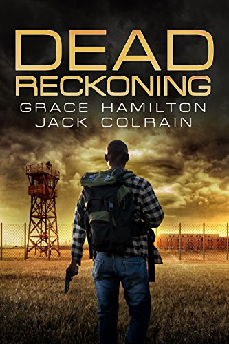 Dead Reckoning (911 Book 3) by [Hamilton, Grace, Colrain, Jack]