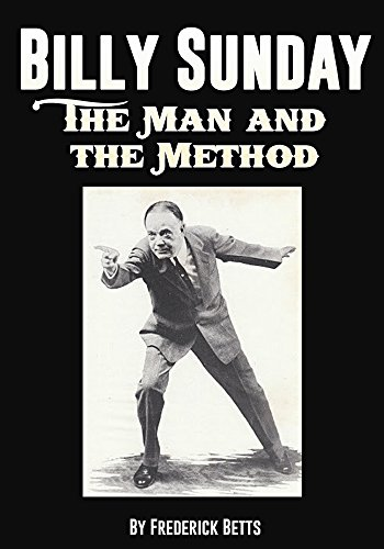 Betts Billy - Billy Sunday the Man and the Method