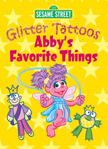 Sesame Street Glitter Tattoos Abby's Favorite Things (Sesame Street Tattoos) -
