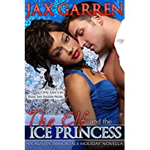 The Elf and the Ice Princess: A Holiday Novella (Austin Immortals Book 1)