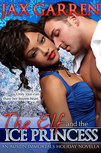 The Elf and the Ice Princess: A Holiday Novella (Austin Immortals Book - Austin Solstice