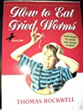 How to Eat Fried Worms, Thomas Rockwell, 044021940X