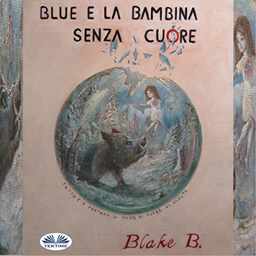 Blue e la bambina senza cuore [Blue and the Girl Without a Heart]