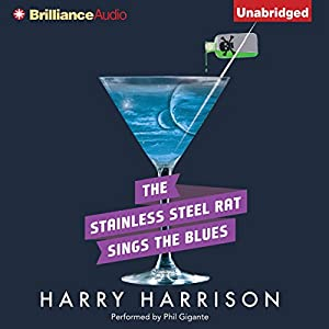The Stainless Steel Rat Sings the Blues Audiobook