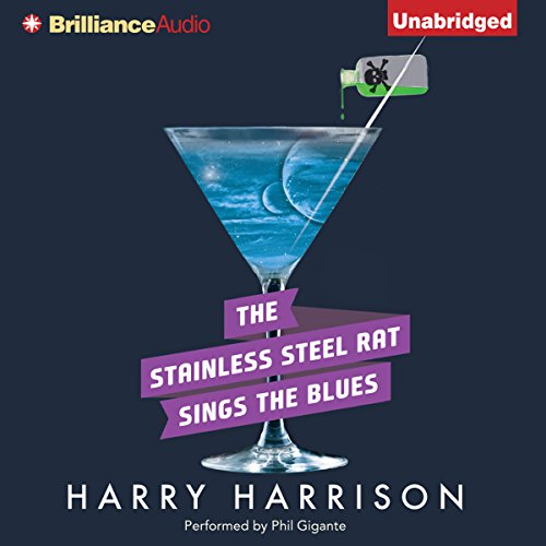 The Stainless Steel Rat Sings the Blues: Stainless Steel Rat, Book 8