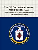 img - for The CIA Document of Human Manipulation: Kubark Counterintelligence Interrogation Manual book / textbook / text book