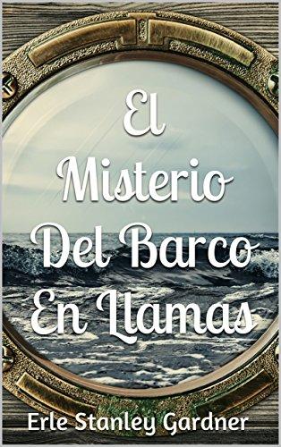 El misterio del barco en llamas (Spanish Edition) by [Stanley Gardner, Erle