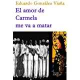 El amor de Carmela me va a matar (Spanish Edition)