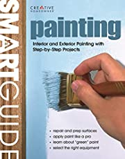Smart Guide®: Painting: Interior and Exterior Painting Step by Step