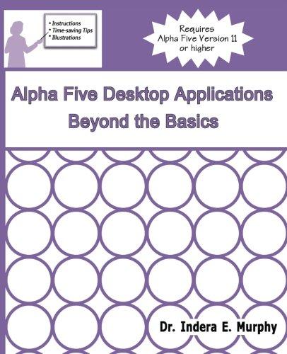 Alpha Five Desktop Applications Beyond The Basics PDF