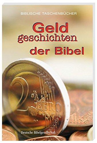 Geldgeschichten der Bibel (Biblische Taschenbücher)