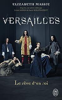 Versailles : le rêve d'un roi, Massie, Elizabeth