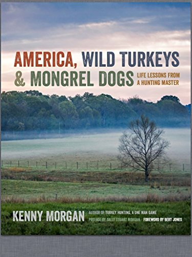- America, Wild Turkeys & Mongrel Dogs: Life Lessons From a Hunting Master