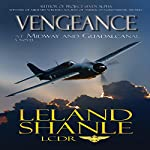 Vengeance: At Midway and Guadalcanal | Leland Charles Shanle