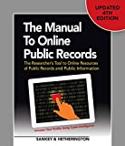 The Manual to Online Public Records: The Researcher's Tool to Online Resources of Public Records and Public Information