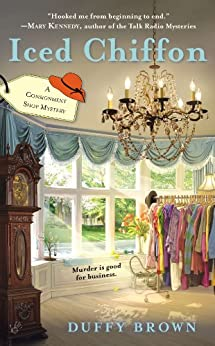 Iced Chiffon (A Consignment Shop Mystery Book 1) by [Brown, Duffy]
