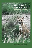 wild rose press - Wild Dog Dreaming: Love and Extinction (Under the Sign of Nature)