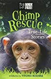Chimp Rescue: True-Life Stories (Born Free...Books)