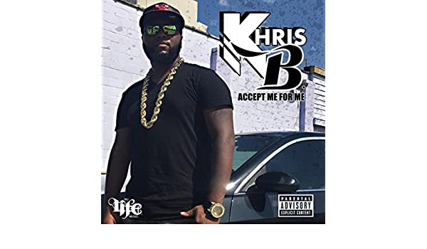 Accept Me for Me [Explicit] by Khris B on Amazon Music