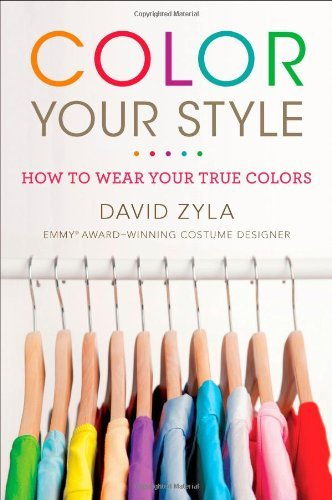 Color Your Style: How to Wear Your True - Designer Styles