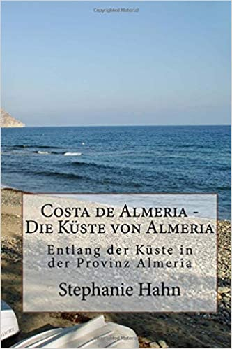 Costa de Almeria - Die Küste von Almeria: Entlang der Küste in der Provinz Almeria