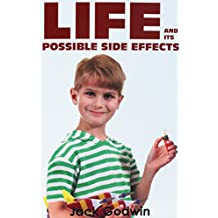 Life and Its Possible Side Effects