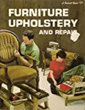 Furniture Upholstery and Repair (Sunset Do-it-yourself Books)