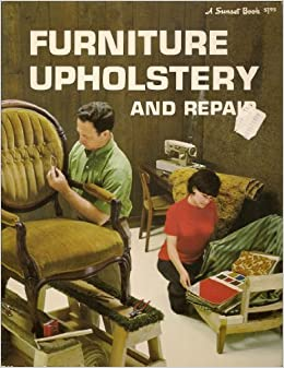 Furniture Upholstery And Repair (Sunset Do It Yourself Books): James B  Johnstone: 9780376011817: Amazon.com: Books