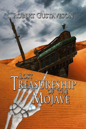 The Lost Treasure Ship of the Mojave by [Gustaveson, Robert]