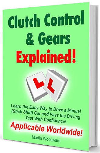 Clutch Control & Gears Explained! - Learn the Easy Way to Drive a Manual (Stick Shift) Car and Pass the Driving Test With Confidence!