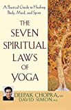 img - for The Seven Spiritual Laws of Yoga: A Practical Guide to Healing Body, Mind, and Spirit by Deepak Chopra, David Simon (2005) Paperback book / textbook / text book