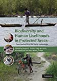 Biodiversity and Human Livelihoods in Protected Areas : Case Studies from the Malay Archipelago, Sodhi, Navjot S., 1107410649