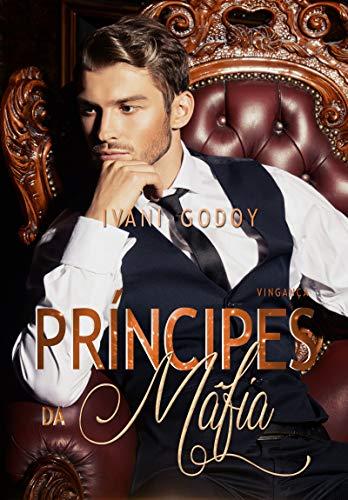 Vingança (Príncipes da máfia Livro 1) por [Godoy, Ivani]