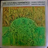 The Cultural Experience, Spradley, James P. and McCurdy, David W., 0574185755
