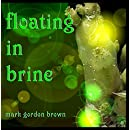 Floating in Brine