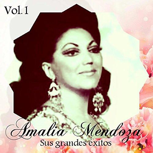 Resultado de imagen para Amalia Mendoza - Sus Grandes Éxitos, Vol. 1