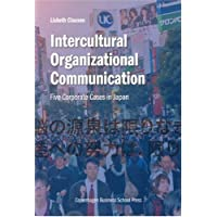 Intercultural Organizational Communication: Five Corporate Cases in Japan