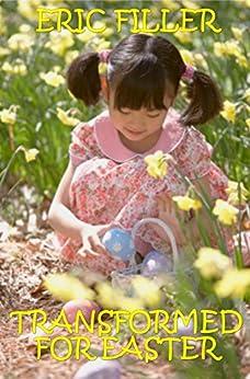 Transformed for Easter (Gender Swap Age Regression Fiction) by [Filler, Eric]