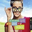 Auf der anderen Seite ist das Gras viel grüner Audiobook by Kerstin Gier Narrated by Kerstin Gier