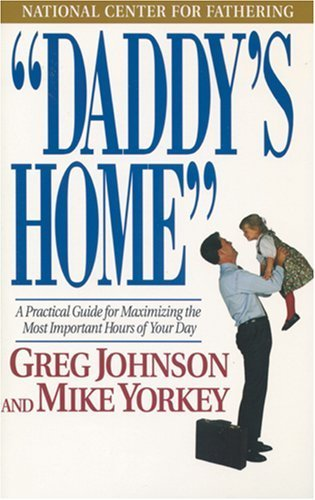Daddy's Home: A Practical Guide for Maximizing the Most Important Hours of Your Day by Greg Johnson - Mall Hours Legends