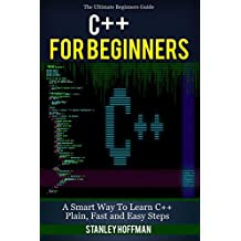 C++: C++ for Beginners, C++ in 24 Hours, Learn C++ fast! A smart way to learn C plus plus. Plain & Simple. C++ in easy steps, C++ programming, Start coding ... Developers, Coding, CSS, Java, PHP)