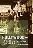 Hollywood and Hitler, 1933-1939, Doherty, Thomas, 0231163924