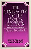 Centrality of the Resurrection, Richard B. Gaffin, 0801037263