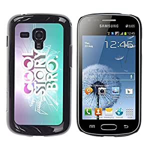 TaiTech/Duro Carcasa Funda–cool Story Quote Slogan Bling Bright Quote–Samsung Galaxy S Duos S7562